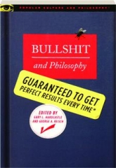 BULLSHIT AND PHILOSOPHY: Guaranteed to Get Perfect Results Every Time