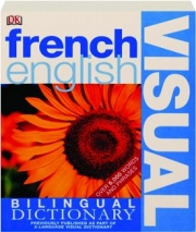 FRENCH / ENGLISH VISUAL BILINGUAL DICTIONARY