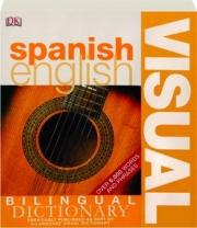 SPANISH / ENGLISH VISUAL BILINGUAL DICTIONARY