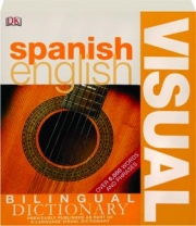 SPANISH / ENGLISH VISUAL BILINGUAL DICTIONARY