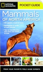 <I>NATIONAL GEOGRAPHIC</I> POCKET GUIDE TO THE MAMMALS OF NORTH AMERICA