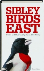 THE SIBLEY FIELD GUIDE TO BIRDS OF EASTERN NORTH AMERICA, SECOND EDITION