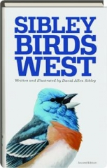 THE SIBLEY FIELD GUIDE TO BIRDS OF WESTERN NORTH AMERICA, SECOND EDITION
