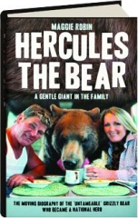 HERCULES THE BEAR: A Gentle Giant in the Family