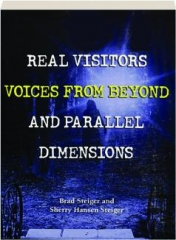 REAL VISITORS, VOICES FROM BEYOND, AND PARALLEL DIMENSIONS