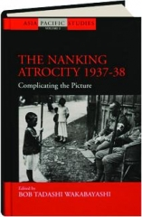 THE NANKING ATROCITY, 1937-38: Complicating the Picture