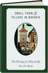 SMALL TOWN & VILLAGE IN BAVARIA: The Passing of a Way of Life