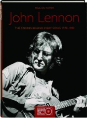 JOHN LENNON: The Stories Behind Every Song 1970-1980
