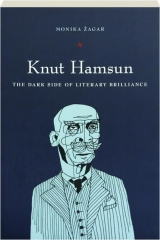 KNUT HAMSUN: The Dark Side of Literary Brilliance