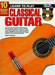 LEARN TO PLAY CLASSICAL GUITAR: 10 Easy Lessons