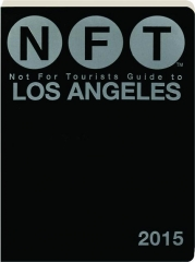 NFT--NOT FOR TOURISTS GUIDE TO LOS ANGELES 2015