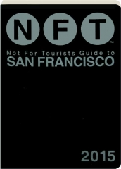 NFT--NOT FOR TOURISTS GUIDE TO SAN FRANCISCO 2015