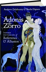 ADONIS TO ZORRO, THIRD EDITION: Oxford Dictionary of Reference & Allusion
