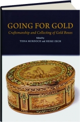 GOING FOR GOLD: Craftsmanship and Collecting of Gold Boxes