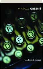 GRAHAM GREENE: Collected Essays