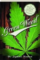 GREEN WEED: The Organic Guide to Growing High-Quality Cannabis