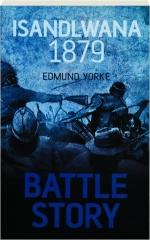 ISANDLWANA 1879: Battle Story