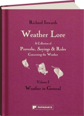WEATHER LORE, VOLUME I: Weather in General