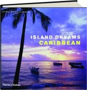 ISLAND DREAMS: Caribbean