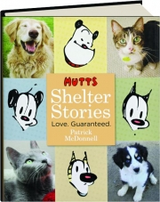 MUTTS SHELTER STORIES: Love Guaranteed