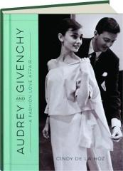 AUDREY AND GIVENCHY: A Fashion Love Affair