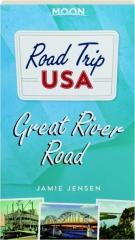 GREAT RIVER ROAD: Moon Road Trip USA