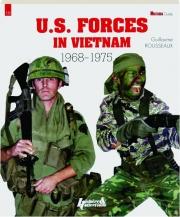 U.S. FORCES IN VIETNAM, 1968-1975: Militaria Guide 10