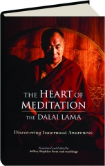 THE HEART OF MEDITATION: Discovering Innermost Awareness