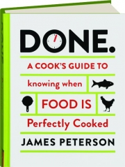 DONE: A Cook's Guide to Knowing When Food Is Perfectly Cooked