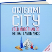 ORIGAMI CITY: Fold More Than 30 Global Landmarks