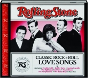 CLASSIC ROCK & ROLL LOVE SONGS: Rolling Stone Presents