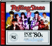 POP IN THE '80S: Rolling Stone Presents