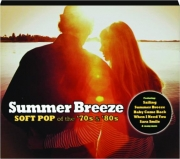 SUMMER BREEZE: Soft Pop of the '70s & '80s