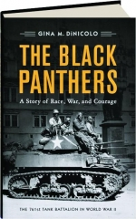 THE BLACK PANTHERS: A Story of Race, War, and Courage