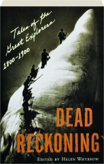 DEAD RECKONING: Tales of the Great Explorers, 1800-1900