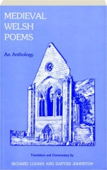 MEDIEVAL WELSH POEMS: An Anthology