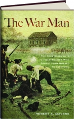 THE WAR MAN: The True Story of a Citizen-Soldier Who Fought from Quebec to Yorktown
