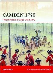 CAMDEN 1780--THE ANNIHILATION OF GATES' GRAND ARMY: Campaign 292