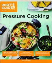 PRESSURE COOKING: Idiot's Guides as Easy as It Gets!