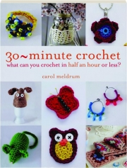 30-MINUTE CROCHET: What Can You Crochet in Half an Hour or Less?