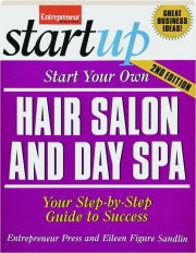 START YOUR OWN HAIR SALON AND DAY SPA, 2ND EDITION