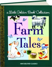 FARM TALES: A Little Golden Book Collection