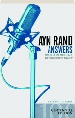 AYN RAND ANSWERS--THE BEST OF HER Q & A, CENTENNIAL EDITION