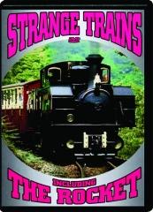 STRANGE TRAINS: Including the Rocket