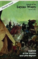 CUSTER AT THE WASHITA AND LITTLE BIGHORN, VOLUME 1, NO. 1: Journal of the Indian Wars