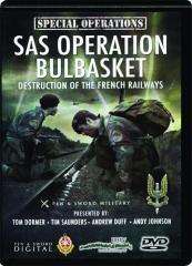 SAS OPERATION BULBASKET, PART 2: Destruction of the French Railways