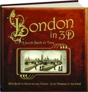 LONDON IN 3D: A Look Back in Time