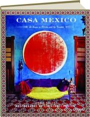CASA MEXICO: At Home in Merida and the Yucatan