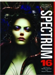 SPECTRUM 16: The Best in Contemporary Fantastic Art