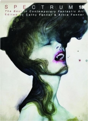 SPECTRUM 18: The Best in Contemporary Fantastic Art